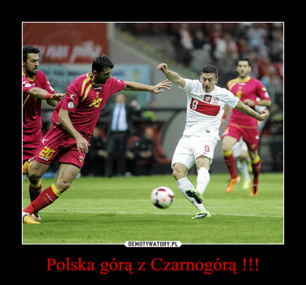 Polska górą z Czarnogórą !!! –