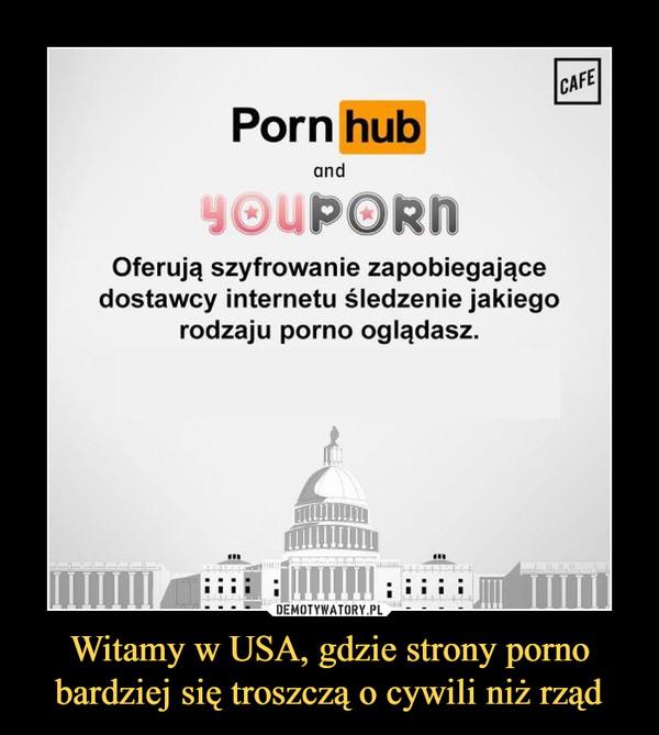 Witamy w USA, gdzie strony porno bardziej się troszczą o cywili niż rząd –  Pornhub and YoupornOferują szyfrowanie zapobiegające dostawcy internetu śledzenie jakiego rodzaju porno oglądasz.