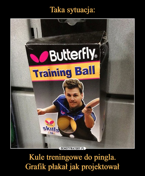 Kule treningowe do pingla.Grafik płakał jak projektował –  Butterfly Training Ball skills