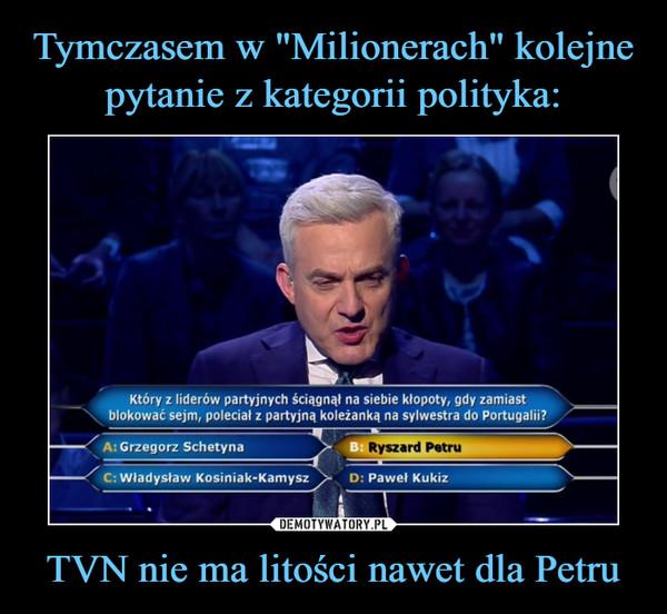 TVN nie ma litości nawet dla Petru –