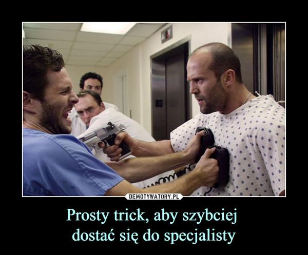 Prosty trick, aby szybciej dostać się do specjalisty –