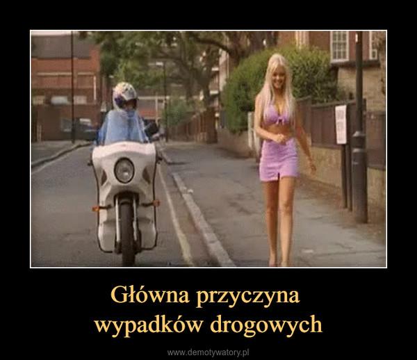 Główna przyczyna wypadków drogowych –