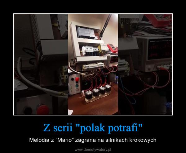 """Z serii """"polak potrafi"""" – Melodia z """"Mario"""" zagrana na silnikach krokowych"""