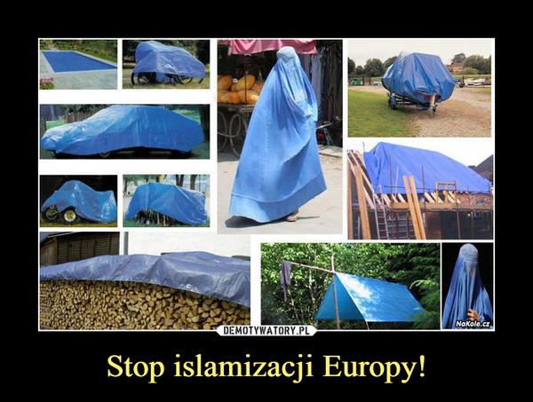 Stop islamizacji Europy! –