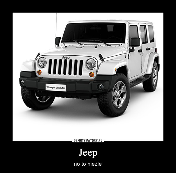 Jeep – no to nieźle