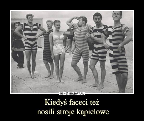 Kiedyś faceci też nosili stroje kąpielowe –
