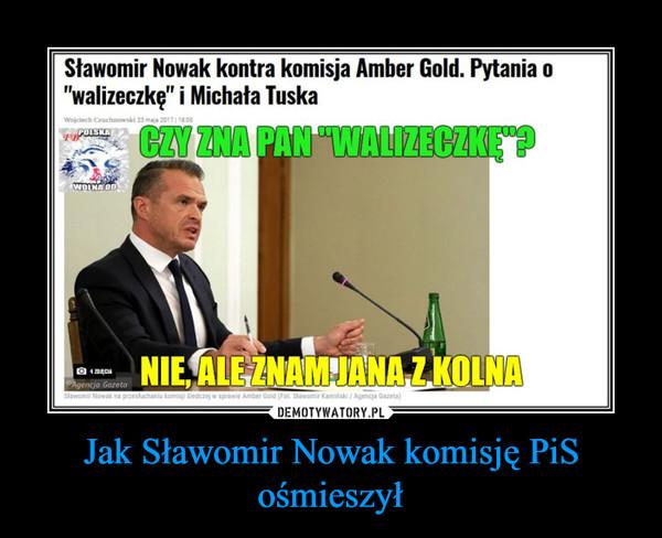 Jak Sławomir Nowak komisję PiS ośmieszył –