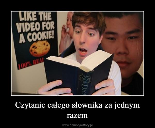 Czytanie całego słownika za jednym razem –