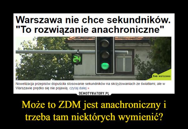 """Może to ZDM jest anachroniczny i trzeba tam niektórych wymienić? –  Warszawa nie chce sekundników.""""To rozwiązanie anachroniczne""""Nowelizacja przepisów dopuściła stosowanie sekundników na skrzyżowaniach ze światłami, ale wwarszawie prędko się me pojawią czytaj dalej»"""