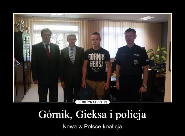 Górnik, Gieksa i policja – Nowa w Polsce koalicja