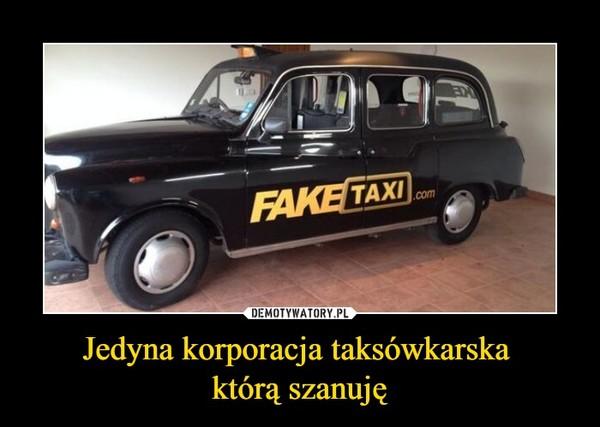 Jedyna korporacja taksówkarska którą szanuję –  FAKETAXI