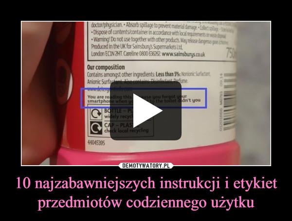 10 najzabawniejszych instrukcji i etykiet przedmiotów codziennego użytku –