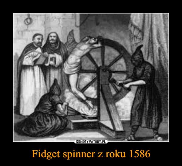 Fidget spinner z roku 1586 –