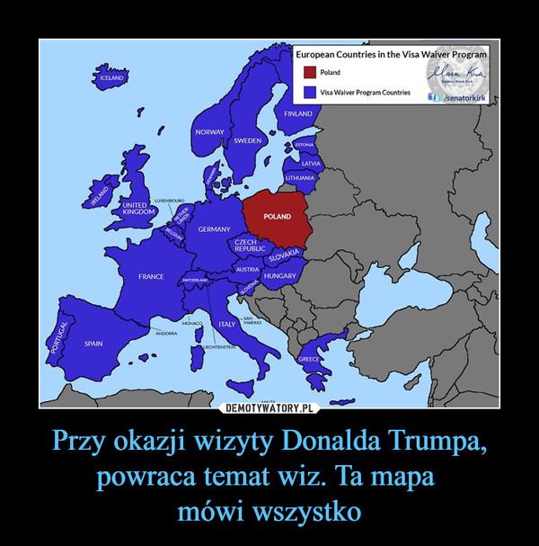 Przy okazji wizyty Donalda Trumpa, powraca temat wiz. Ta mapa mówi wszystko –  European Countries in the Visa Waiver ProgramPolandVisa Waiver Program Countries