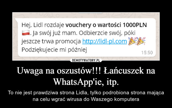 Uwaga na oszustów!!! Łańcuszek na WhatsApp'ie, itp. – To nie jest prawdziwa strona Lidla, tylko podrobiona strona mająca na celu wgrać wirusa do Waszego komputera