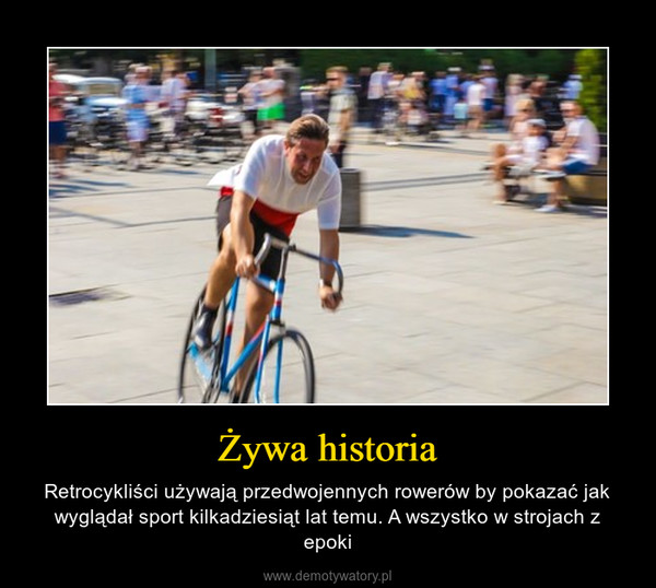 Żywa historia – Retrocykliści używają przedwojennych rowerów by pokazać jak wyglądał sport kilkadziesiąt lat temu. A wszystko w strojach z epoki