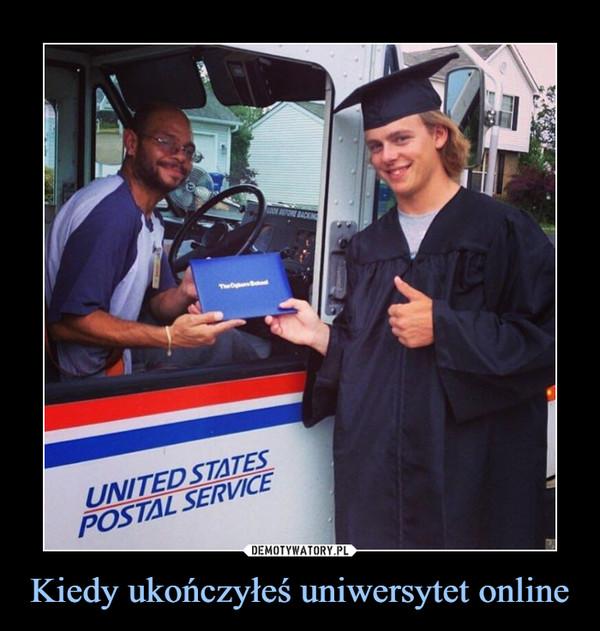 Kiedy ukończyłeś uniwersytet online –