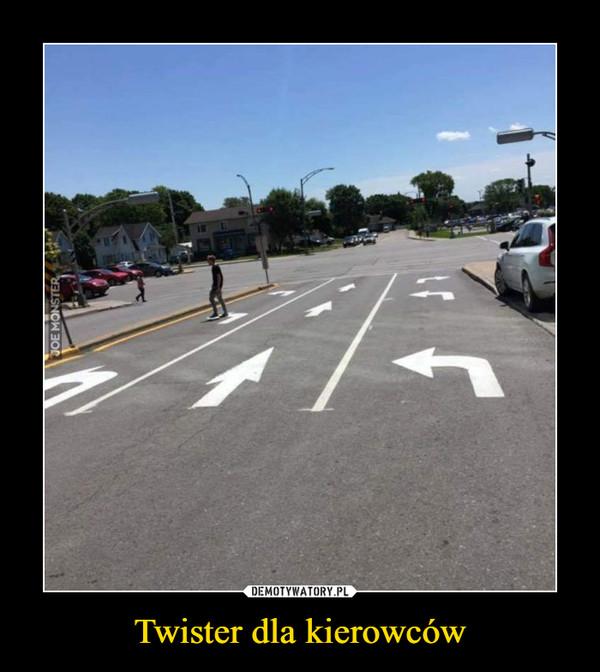 Twister dla kierowców –