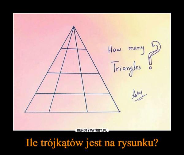 Ile trójkątów jest na rysunku? –