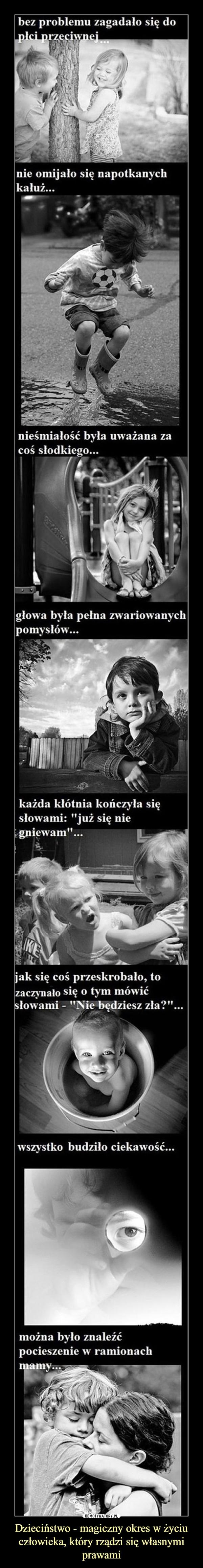 Dzieciństwo - magiczny okres w życiu człowieka, który rządzi się własnymi prawami –