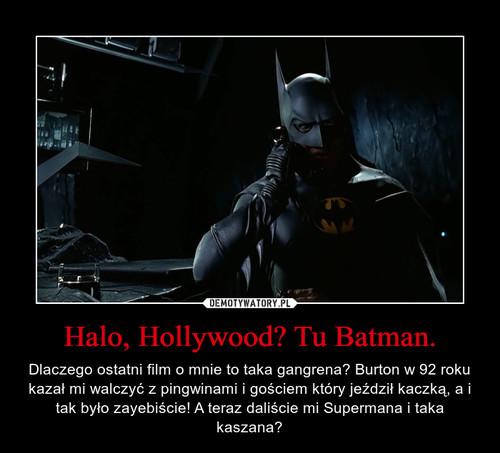 Halo, Hollywood? Tu Batman.