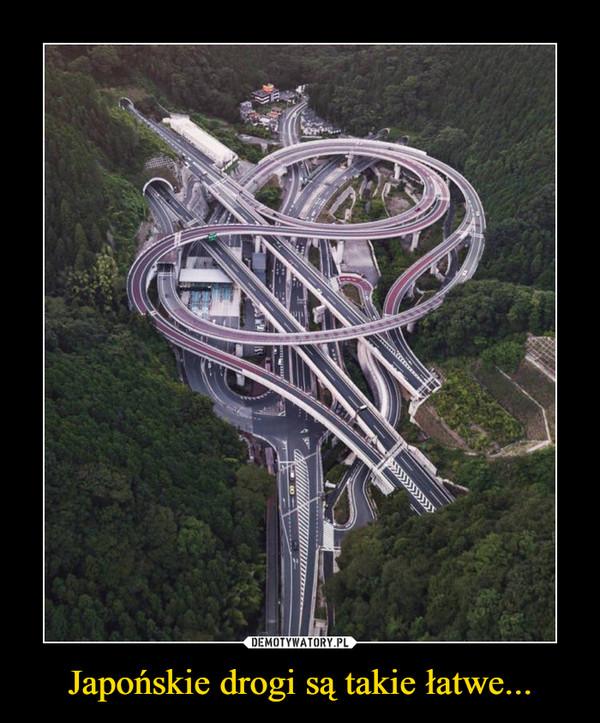 Japońskie drogi są takie łatwe... –