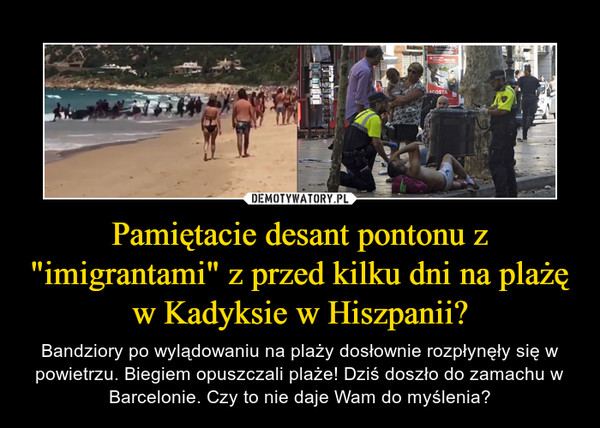 """Pamiętacie desant pontonu z """"imigrantami"""" z przed kilku dni na plażę w Kadyksie w Hiszpanii? – Bandziory po wylądowaniu na plaży dosłownie rozpłynęły się w powietrzu. Biegiem opuszczali plaże! Dziś doszło do zamachu w Barcelonie. Czy to nie daje Wam do myślenia?"""