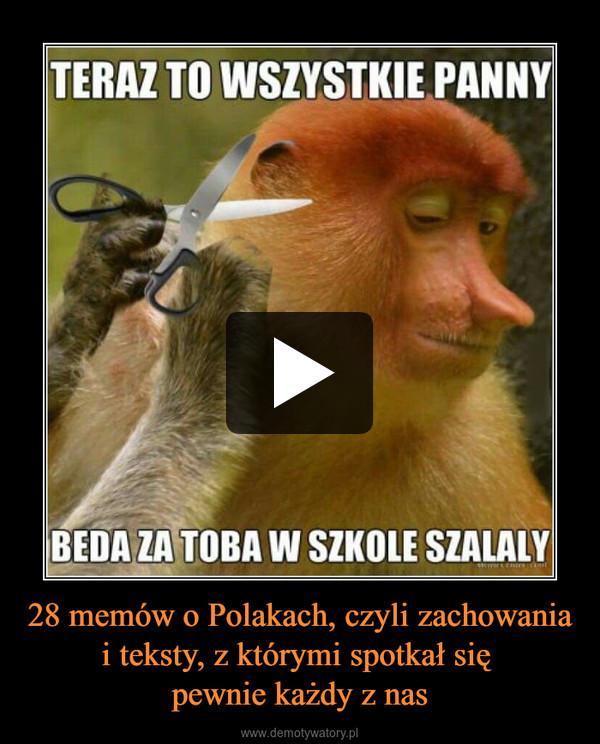 28 memów o Polakach, czyli zachowania i teksty, z którymi spotkał się pewnie każdy z nas –