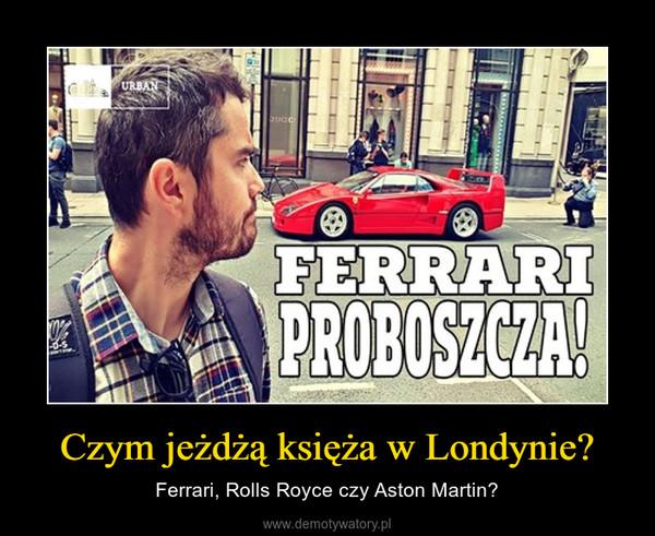 Czym jeżdżą księża w Londynie? – Ferrari, Rolls Royce czy Aston Martin?
