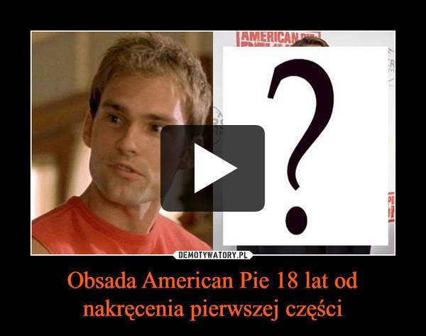 Obsada American Pie 18 lat od nakręcenia pierwszej części –