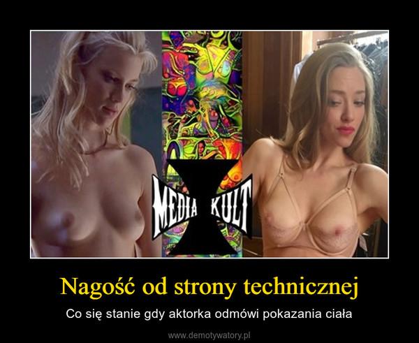 Nagość od strony technicznej – Co się stanie gdy aktorka odmówi pokazania ciała