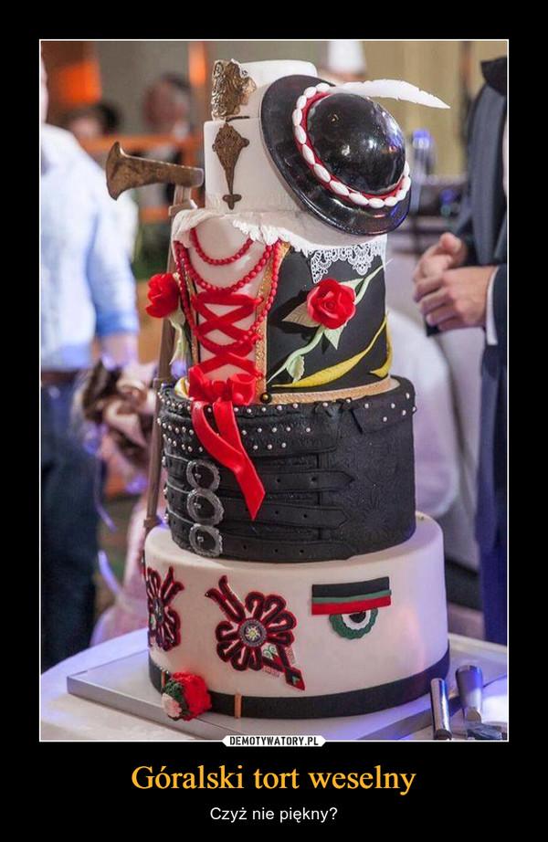 Góralski tort weselny – Czyż nie piękny?