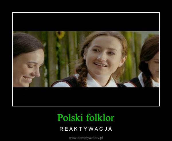 Polski folklor – R E A K T Y W A C J A