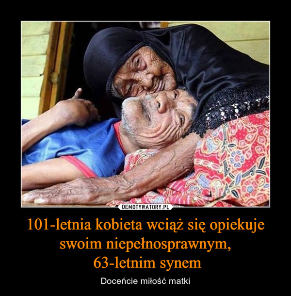 101-letnia kobieta wciąż się opiekuje swoim niepełnosprawnym, 63-letnim synem – Doceńcie miłość matki