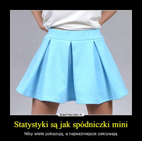 Statystyki są jak spódniczki mini – Niby wiele pokazują, a najważniejsze zakrywają