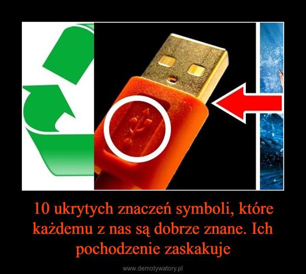 10 ukrytych znaczeń symboli, które każdemu z nas są dobrze znane. Ich pochodzenie zaskakuje –