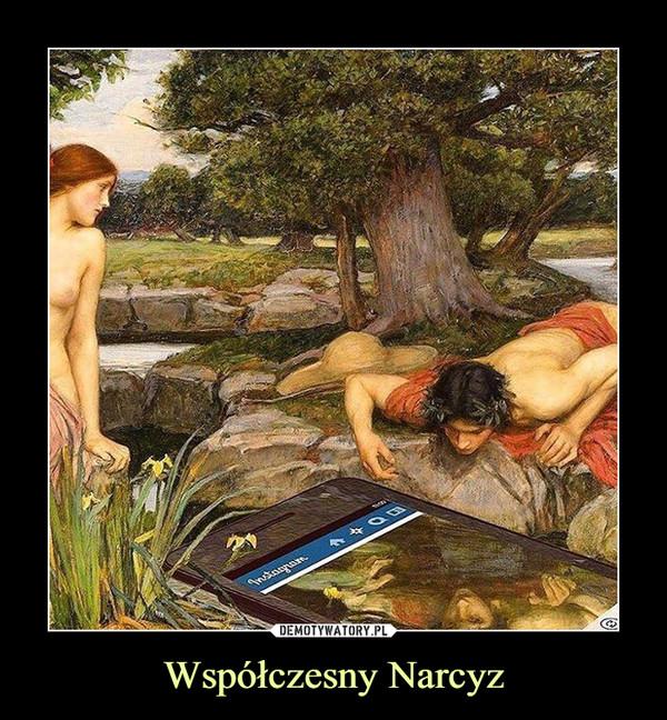Współczesny Narcyz –