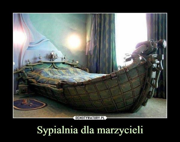 Sypialnia dla marzycieli –