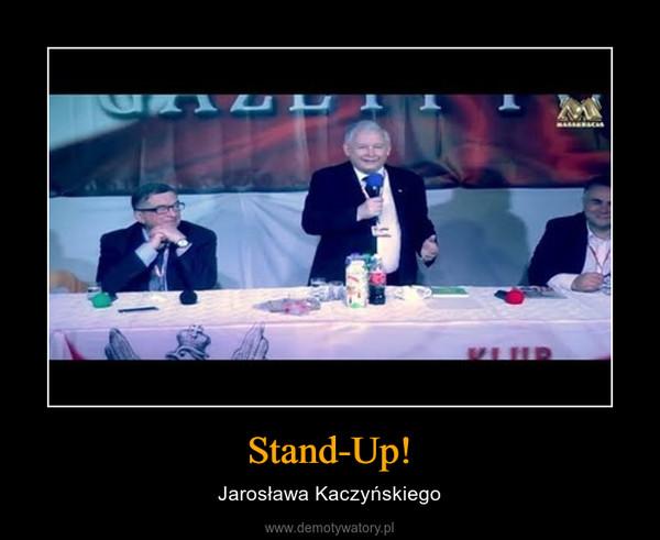 Stand-Up! – Jarosława Kaczyńskiego