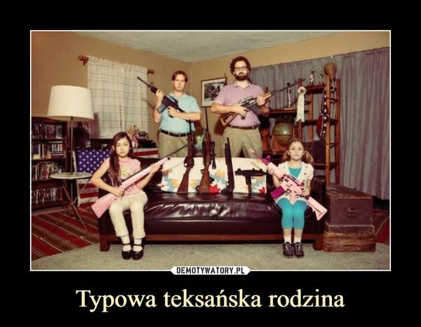 Typowa teksańska rodzina –