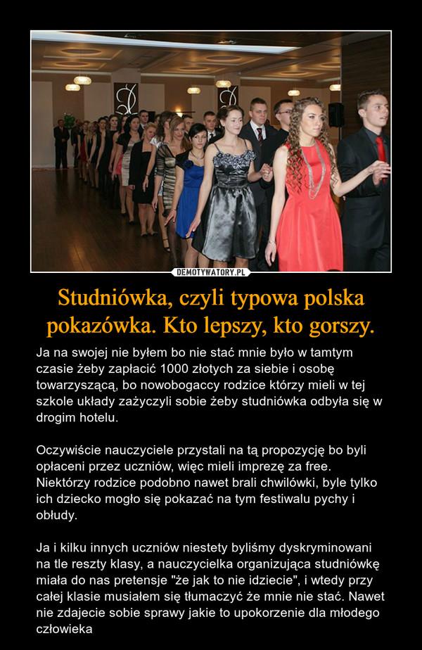 Studniówka, czyli typowa polska pokazówka. Kto lepszy, kto