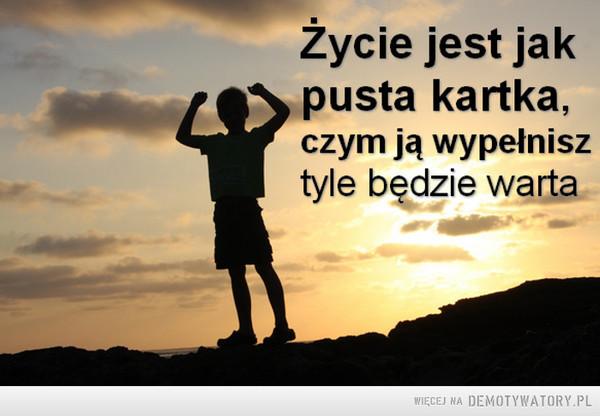 Życie.... –