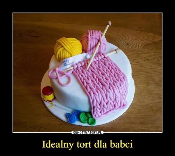 Idealny tort dla babci –