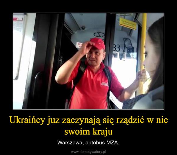 Ukraińcy juz zaczynają się rządzić w nie swoim kraju – Warszawa, autobus MZA.