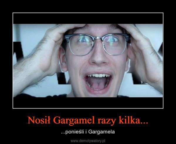 Nosił Gargamel razy kilka... – ...ponieśli i Gargamela
