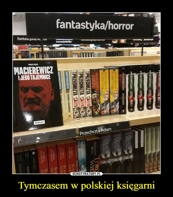 Tymczasem w polskiej księgarni –  FANTASTYKA/HORRORMACIEREWICZ I JEGO TAJEMNICE