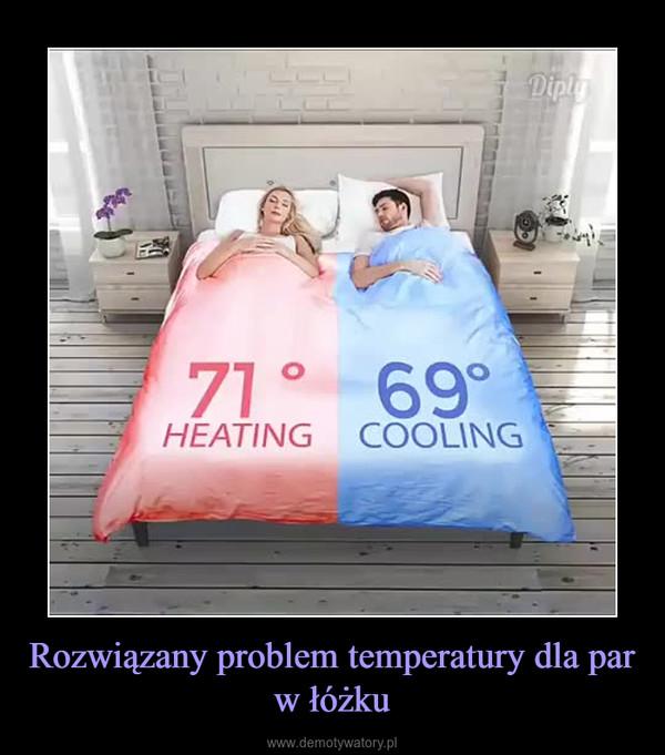 Rozwiązany problem temperatury dla par w łóżku –