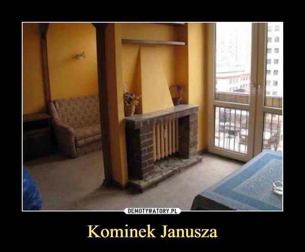 Kominek Janusza –