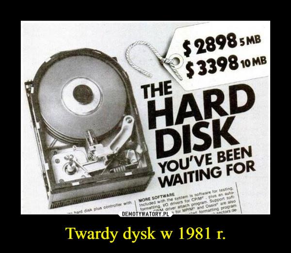 Twardy dysk w 1981 r. –