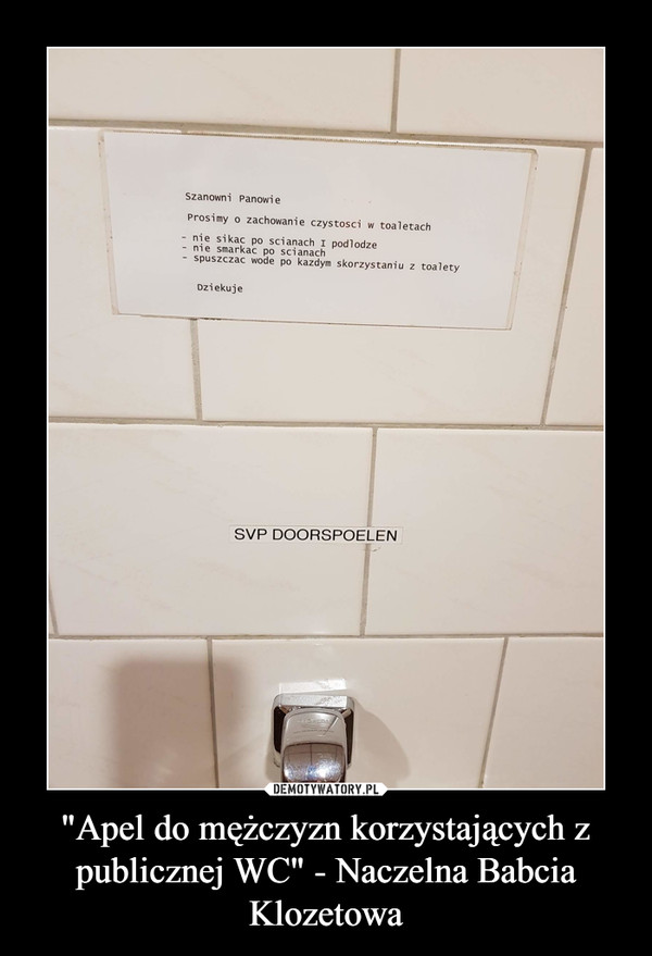 """""""Apel do mężczyzn korzystających z publicznej WC"""" - Naczelna Babcia Klozetowa –"""